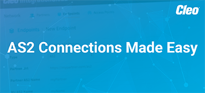 Quickly create AS2 connections using Cleo's modern AS2 software
